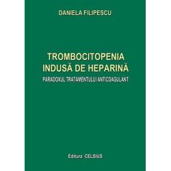 Trombocitopenia indusa de heparina. Paradoxul tratamentului anticoagulant